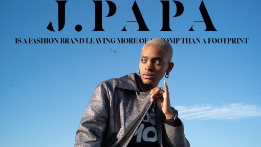J.PAPA IS A FASHION BRAND LEAVING MORE OF A STOMP THAN A FOOTPRINT