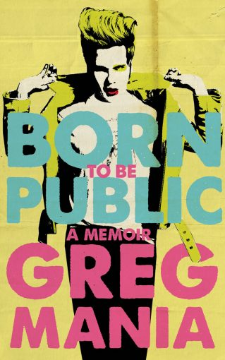"""BORN TO BE PUBLIC"" IN QUARANTINE TIMES WITH GREG MANIA"